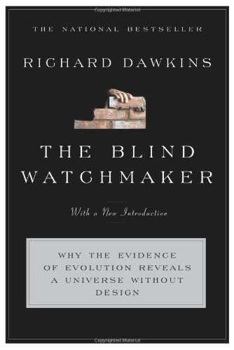 The Blind Watchmaker: Why the Evidence of Evolution...