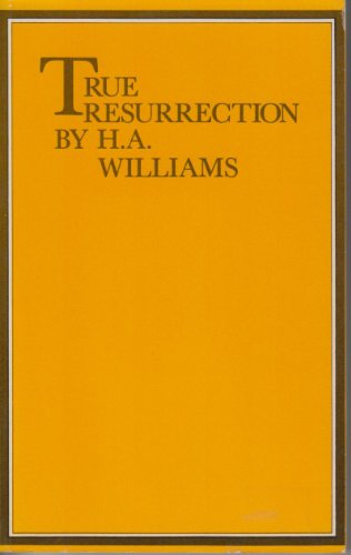 True Resurrection, H. A. Williams