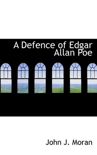 A Defence of Edgar Allan Poe