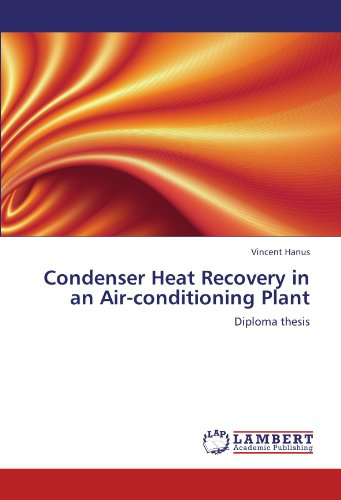 Condenser Heat Recovery In An Air-Conditioning Plant: Diploma Thesis