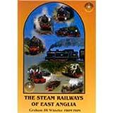 The Steam Railways Of East Anglia - DVD - Graham Whistler