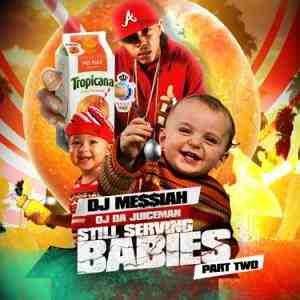 Oj Da Juiceman Still Serving Babies Part 2 Mixtape Cd