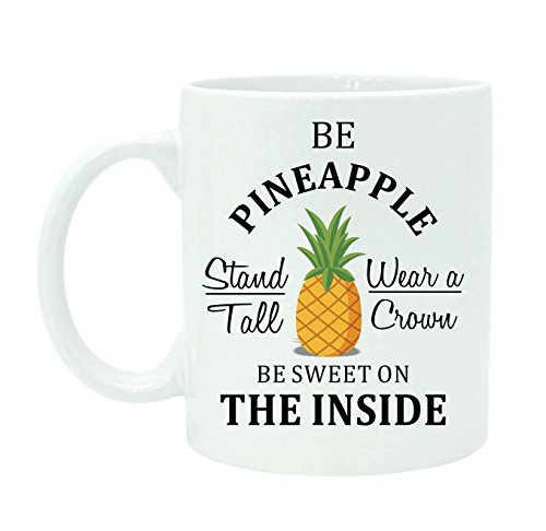 be-pineapple-stand-tall-wear-a-crown-be-sweet-on-insideempfehlen-sie-zitat-kaffee-tee-becher-weisse-