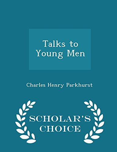 Talks to Young Men - Scholar's Choice Edition