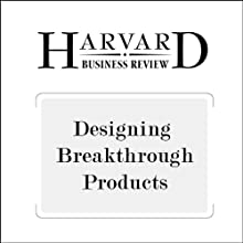 Designing Breakthrough Products (Harvard Business Review) (       UNABRIDGED) by Roberto Verganti Narrated by Todd Mundt