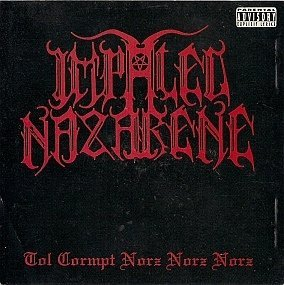 Tol Cormpt Norz Norz Norz by Impaled Nazarene