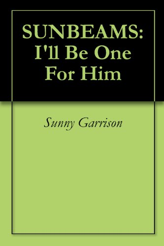 sunbeams-ill-be-one-for-him-english-edition