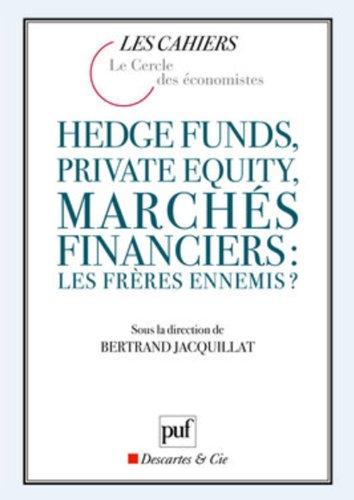 Hedge funds, private equity, marchés financiers : les frères ennemis