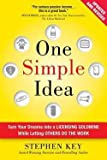 img - for One Simple Idea : Turn Your Dreams Into a Licensing Goldmine While Letting Others Do the Work (Hardcover - Revised Ed.)--by Stephen Key [2015 Edition] book / textbook / text book