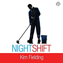 Night Shift (       UNABRIDGED) by Kim Fielding Narrated by Max Lehnen