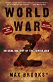 WORLD WAR Z: {World war z} [World War Z]: WWZ:WORLDWARZ: An Oral History of the Zombie War by Max Brooks (Oct 16, 2007) (world war z)