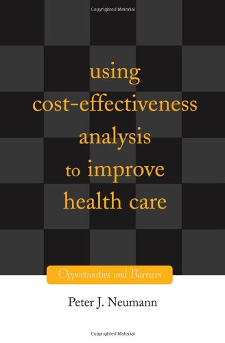 Using Cost-Effectiveness Analysis to Improve Health Care:...