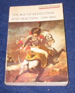 The Age of Revolution and Reaction, 1789-1850, Charles Breunig