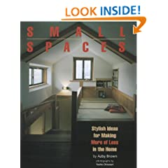 Small Spaces: Stylish Ideas for Making More of Less in the Home