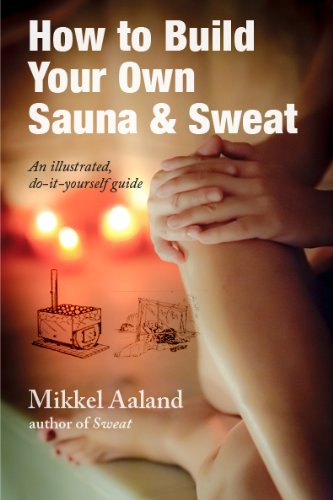 How to Build Your Own Sauna & Sweat