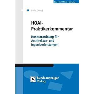 HOAI - Praktikerkommentar: Honorarordnung für Architekten und Ingenieure
