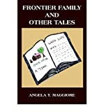 img - for [ Frontier Family and Other Tales ] By Maggiore, Angela T ( Author ) [ 2004 ) [ Paperback ] book / textbook / text book