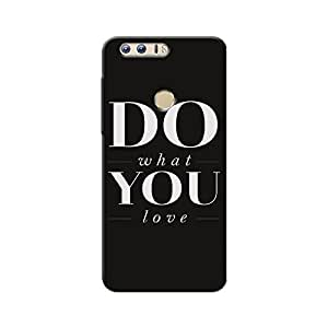 DO WHAT YOU LOVE BACK COVER HONOR 8