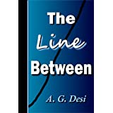The Line Between (Book 1) ~ A. G. Desi