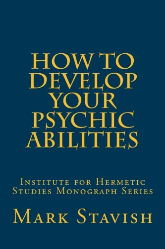 Pdf How To Develop Your Psychic Abilities Institute For Hermetic