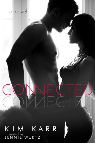 Connected (Connections #1) by Kim Karr