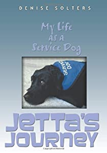 Jettas Journey My Life As A Service Dog by Oak Tree Books