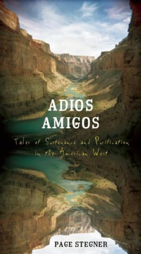 Adios Amigos: Tales of Sustenance and Purification in the American West