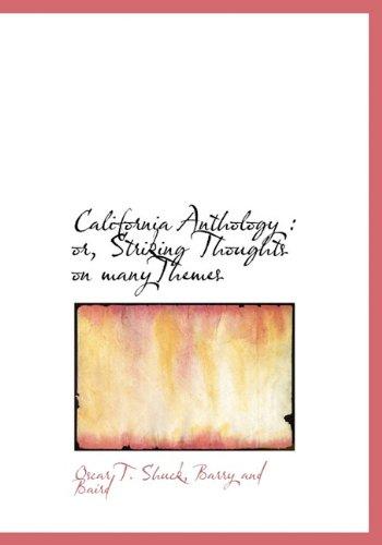 California Anthology: or, Striking Thoughts on manyThemes