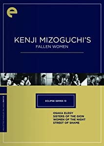 Eclipse Series 13: Kenji Mizoguchi's Fallen Women (Osaka Elegy / Sisters of the Gion / Women of the Night / Street of Shame) (The Criterion Collection)