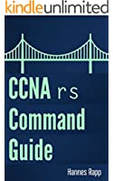 CCNA: Routing and Switching Command Guide (English Edition)