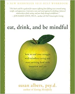with Mindless Eating and Start Savoring Food with Intention and Joy