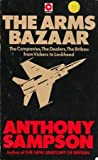The Arms Bazaar (Coronet Books) (0340225947) by Sampson, Anthony