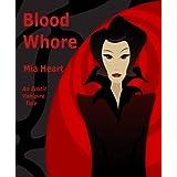 Blood Whore (An erotic Vampire tale/erotica) ~ Mia Heart