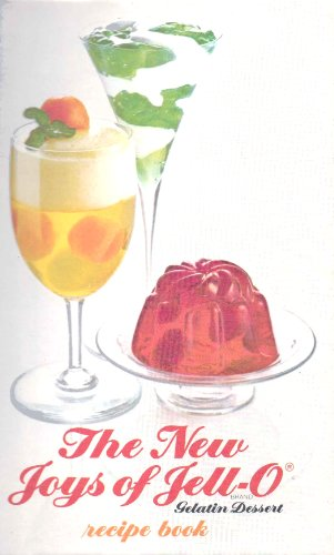 The New Joys of Jell-O Brand: Gelatin Dessert Recipe Book