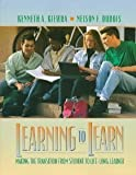 Learning to Learn: Making the Transition from Student to Life-Long Learner [Paperback] [1997] 1 Ed. Kenneth A. Kiewra, Nelson F. DuBois