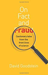On Fact and Fraud: Cautionary Tales from the Front Lines of Science