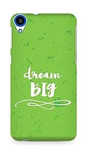 AMEZ dream big Back Cover For HTC Desire 820