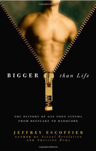 Bigger Than Life: The History Of Gay Porn Cinema From Beefcake To Hardcore front-564890