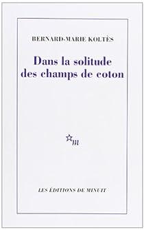 Dans la solitude des champs de coton par Koltès