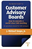 img - for The Flipchart Guide to Customer Advisory Boards, Volume 2: How to execute a world-class CAB meeting by J. Michael Gospe Jr. (2013-01-22) book / textbook / text book