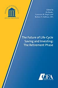The Future of Life-Cycle Saving and Investing: The Retirement Phase from Research Foundation of CFA Institute