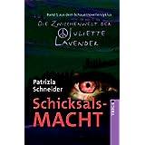 """Schicksalsmacht: Band 1 aus dem Schauernovellenzyklus """"Die Zwischenwelt der Juliette Lavender""""von """"Patrizia Schneider"""""""