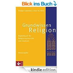 Grundwissen Religion - Neuausgabe: Begleitbuch f�r Religionsunterricht und Studium