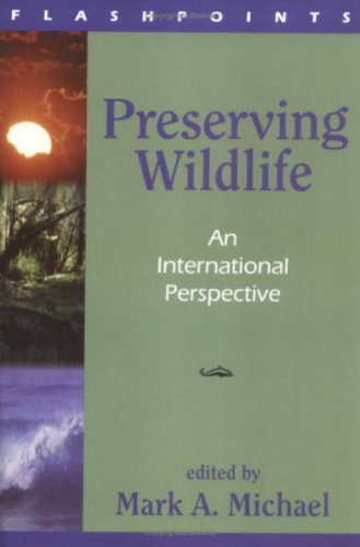 Preserving Wildlife: An International Perspective (Flashpoints)