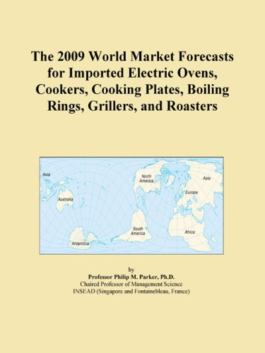 The 2009 World Market Forecasts For Imported Electric Ovens, Cookers, Cooking Plates, Boiling Rings, Grillers, And Roasters front-366055