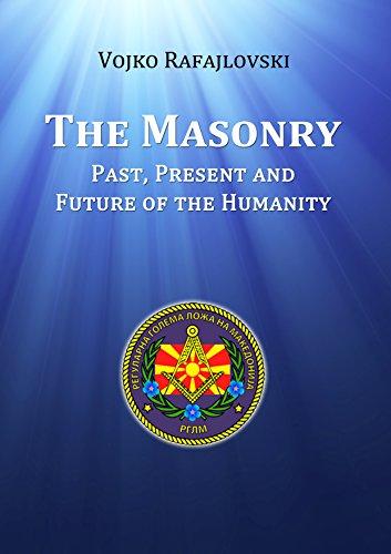 Vojko Rafajlovski - The Masonry: Past, present and future of humanity (English Edition)