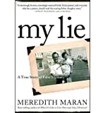 img - for [ My Lie: A True Story of False Memory - Greenlight By Maran, Meredith ( Author ) Hardcover 2010 ] book / textbook / text book