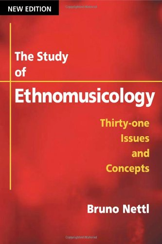 The Study of Ethnomusicology: Thirty-one Issues and...