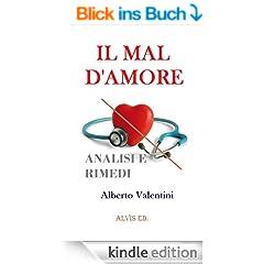 Il Mal d'Amore - Analisi e Rimedi (Italian Edition)