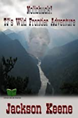 Nolichuck! TJ's Wild Frontier Adventure (Green Book Series)